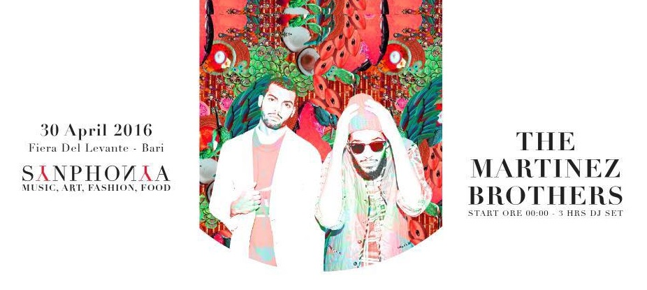 Sabato 30 Aprile 2016 Party Synphonya con The Martinez Brothers Fiera del Levante Bari